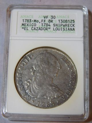 1783 - Mo,  Ff 8r Reales Mexico El Cazador Louisiana Shipwreck Coin Anacs Vf 30 photo