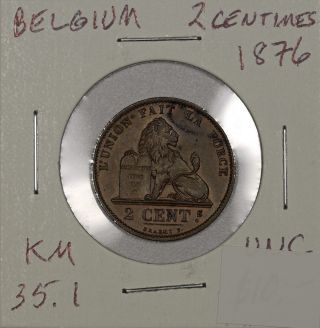 Belgium 2 Centimes 1876.  Uncirculated.  Km 35.  1 photo