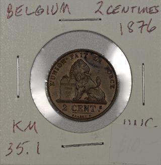 Belgium 2 Centimes 1876.  Uncirculated.  Km 35.  1 photo