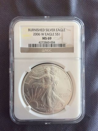 2006 - W Burnished American Silver Eagle $1 Ms 69 Ngc photo