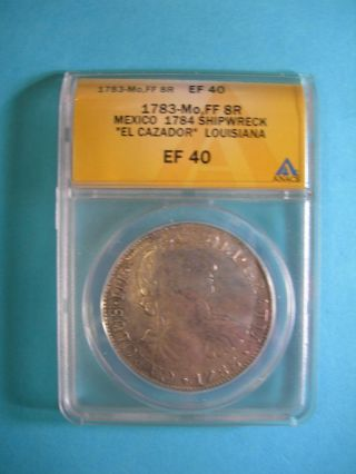 Mexico - 1783 Mo Ff 8 Reales - El Cazador Louisiana Shipwreck - Anacs Ef40 photo
